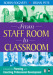 From Staff Room to Classroom