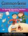 Common-Sense Classroom Management for Special Education Teachers, Grades 6-12
