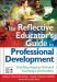 The Reflective Educator's Guide to Professional Development