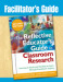 Facilitator's Guide to The Reflective Educator's Guide to Classroom Research, Second Edition