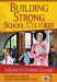 Building Strong School Cultures