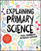Explaining Primary Science