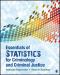 Essentials of Statistics for Criminology and Criminal Justice