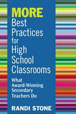 Best Practices for High School Classrooms: What Award-Winning Secondary Teachers Do Randi Stone