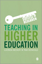 Teaching in Higher Education (Success in Research) Lucinda Becker and Pam Denicolo