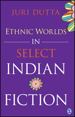 Ethnic Worlds in Select Indian Fiction